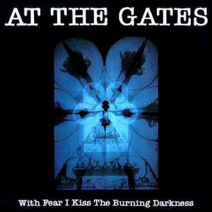 Looking Back: At the Gates - With Fear I Kiss The Burning Darkness