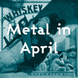 Metal in April: Departure Chandelier, Wallfahrer, Whiskey Ritual