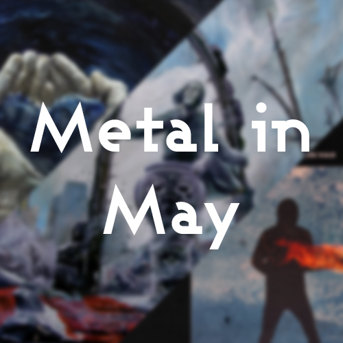 Metal in May Post Image
