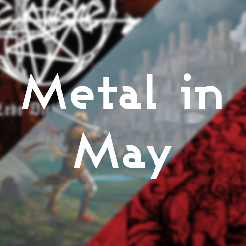 Metal in May Part 2 Post Image