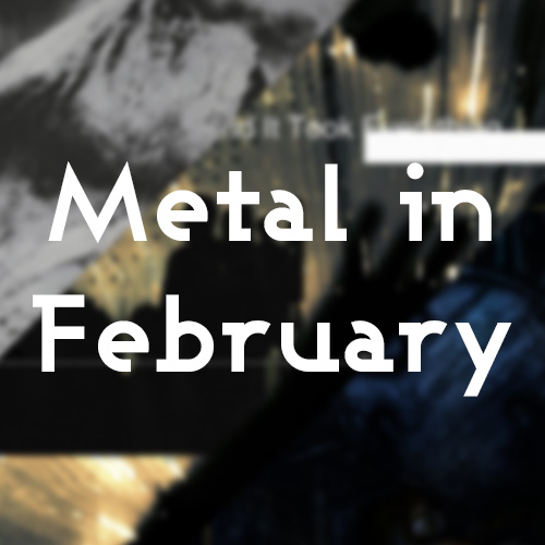 Metal in February Post Image