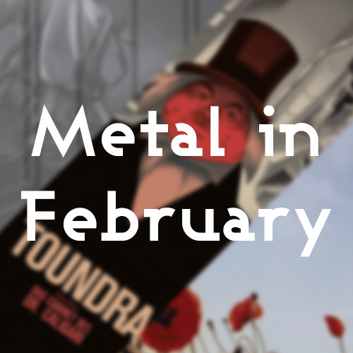 Metal in February Part 2 Post Image