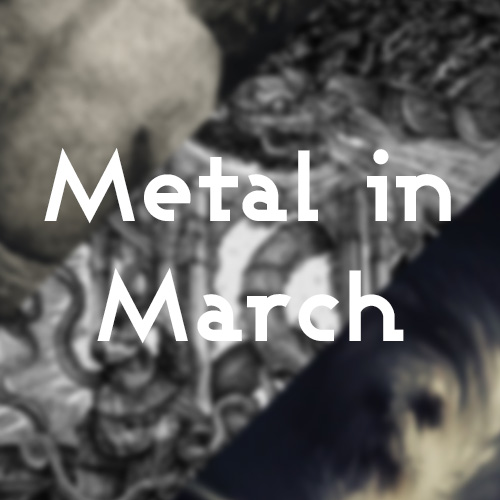 Metal in March Post Image