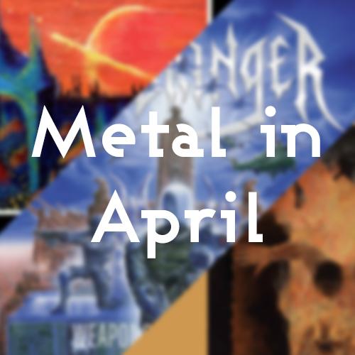 Metal in April Part 2 Post Image