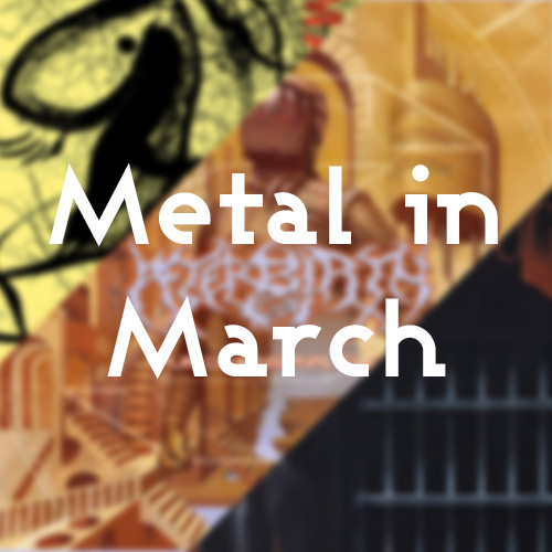 Metal in March Part 2 Post Image