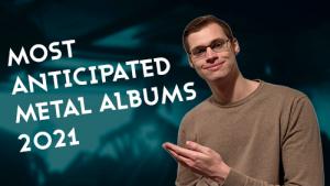 Most Anticipated Metal Albums 2021